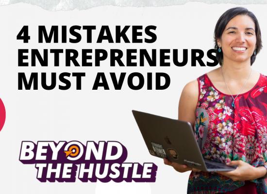 4 mistakes to avoid as entrepreneurs